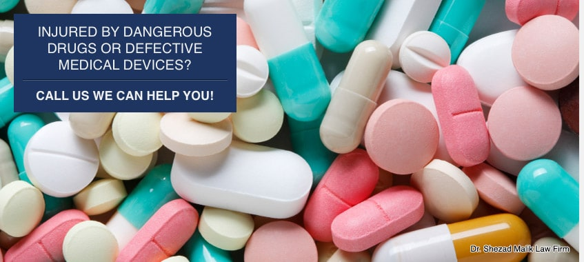 Injured by Dangerous Drugs or Defective Medical Devices? Call us we can help you!